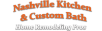Nashville Kitchen & Custom Bath Home Remodeling Pros
